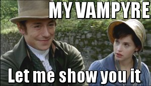 My Vampyre, Let Me Show You It