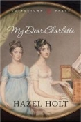 My Dear Charlotte by Hazel Holt