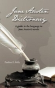 The Jane Austen Dictionary by Pauline E. Kelly