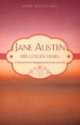 Jane Austen Her Golden Years by Muriel Keller Evans